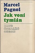 Pagnol: Jak voní tymián, 1975