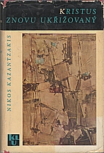 Kazantzakis: Kristus znovu ukřižovaný, 1966