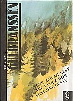 Gulbranssen: Věčně zpívají lesy ; Vane vítr z hor ; Není jiné cesty, 1991