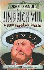 MacDonald: Jindřich VIII. a jeho popravčí špalek, 2003