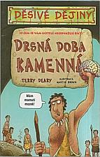 Deary: Drsná doba kamenná, 2005