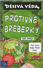 Arnold: Protivné breberky, 2003
