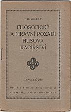 Kozák: Filosofické a mravní pozadí Husova kacířství, 1925