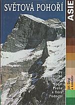 Šlégl: Světová pohoří. [Díl 2.,] Asie, 2001