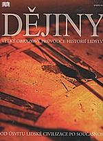 : Dějiny : velký obrazový průvodce historií lidstva, 2009