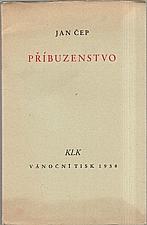 Čep: Příbuzenstvo, 1938