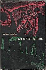 Mňačko: Smrt si říká Engelchen, 1960