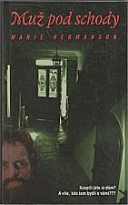 Hermanson: Muž pod schody, 2008