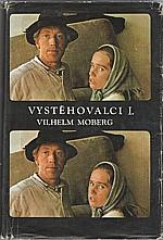 Moberg: Vystěhovalci. I-II, 1976