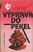 Jaroslavcev: Výprava do pekel, 1988