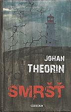 Theorin: Smršť, 2012