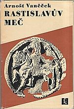 Vaněček: Rastislavův meč, 1967