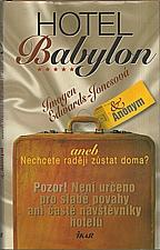 Edwards-Jones: Hotel Babylon, aneb, Nechcete raději zůstat doma?, 2006