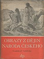 Vančura: Obrazy z dějin národa českého. Díl 1: Od dávnověku po dobu královskou, 1949