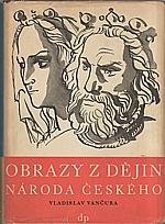 Vančura: Obrazy z dějin národa českého. Díl 2., Tři přemyslovští králové, 1949
