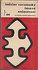 Novomeský: Časová nečasovost, 1967