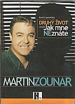 Zounar: Druhý život, aneb, Jak mne neznáte, 2003