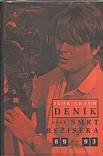 Chaun: Deník, aneb, Smrt režiséra. Díl 1, 1988-1993, 1995