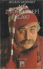 Satinský: Mě z toho trefí šlak!, 1994
