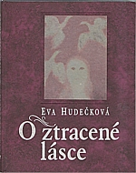 Hudečková: O ztracené lásce, 1995