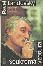 Landovský: Soukromá vzpoura : rozhovor s Karlem Hvížďalou, 1990