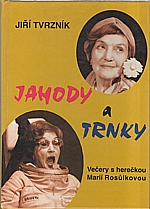 Tvrzník: Jahody a trnky : Večery s herečkou Marií Rosůlkovou, 1994