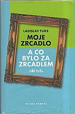 Fuks: Moje zrcadlo, 2007