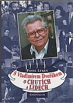 Dvořák: S Vladimírem Dvořákem o chutích a lidech, 1999