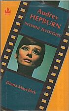 Maychick: Audrey Hepburn : intimní životopis, 1994