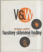 Voskovec: Faustovy skleněné hodiny, 1997