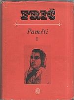 Frič: Paměti. Sv. 1, [Do třiceti let. Díl 1. a 2.], 1957