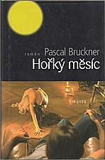 Bruckner: Hořký měsíc, 2003