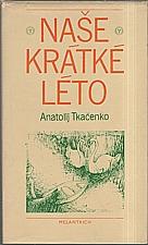Tkačenko: Naše krátké léto, 1977