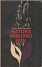 Hübschmann: Historie nebezpečí sexu, 1970