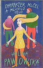 Pawlowská: Charakter mlčel a mluvilo tělo, 1997