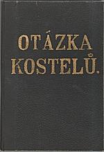 : Otázka kostelů a jiné časové otázky církevně politické, 1923