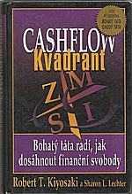 Kiyosaki: Bohatý táta, chudý táta. Díl 2., Cashflow kvadrant, 2001