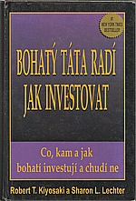 Kiyosaki: Bohatý táta, chudý táta. [Díl 3.], Bohatý táta radí, jak investovat, 2002