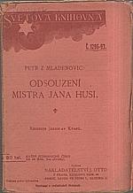 Petr z Mladoňovic: Zpráva o soudu a odsouzení M. J. Husi v Kostnici, 1917
