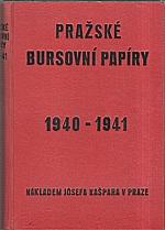 Kašpar: Pražské bursovní papíry. Ročník XVI., 1940-1941, 1940