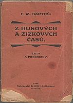 Bartoš: Z Husových a Žižkových časů, 1925
