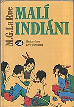 La Rue: Malí Indiáni, 1993