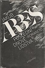 Arbes: Poslední dnové lidstva, 1985