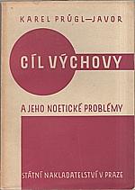Javor: Cíl výchovy a jeho noetické problémy, 1948