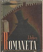 Arbes: Romaneta [Svatý Xaverius ; Ukřižovaná ; Newtonův mozek], 1941