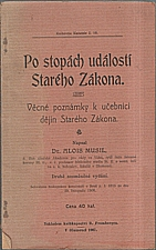 Musil: Po stopách událostí Starého Zákona, 1907