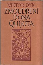 Dyk: Zmoudření Dona Quijota, 1957