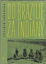 Loukotka: Do Brazílie za Indiány, 1962