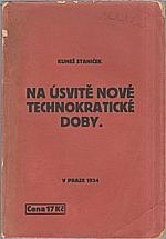 Staniček: Na úsvitě nové technokratické doby, 1934