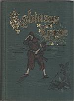 Defoe: Život a podivuhodná dobrodružství Robinsona Krusoa, jak je sám vypravuje, 1894
